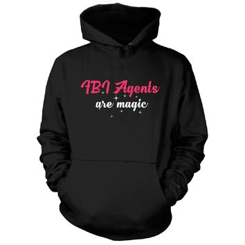 Fbi Agents Are Magic. Awesome Gift - Hoodie