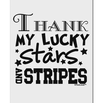 """Thank My Lucky Stars and Stripes Aluminum 8 x 12"""" Sign by TooLoud"""