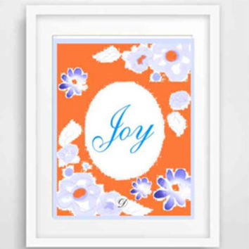 Joy Inspirational Art, Printable Joy, Downloadable Inspiration, Wall Art, Typography, Orange And Blue, Bright Art For Teen, Floral Wall Art