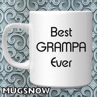 Best GRAMPA Ever  -  11oz coffee mug includes FREE PERSONALIZATION on back  - Mugs Now Grampa