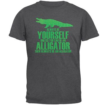 Always Be Yourself Alligator Mens T Shirt