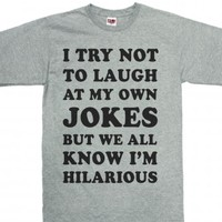 I Try Not To Laugh At My Own Jokes-Unisex Dark Ash T-Shirt