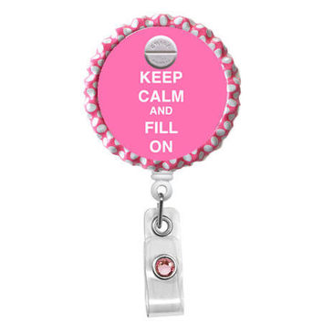 Keep Calm and Fill On Pill (Pink) - Name Badge Holder - Cute Badge Reel - ID Badge Reel - Pharmacy Tech Badge - Pharmacist Badge Reels