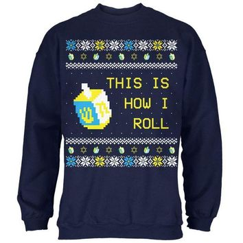 DCCKIS3 Hanukkah This is How I Roll Dreidel Ugly Christmas Sweater Mens Sweatshirt