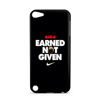 Lebron James Earned Not Given Ipod Touch 5 Case