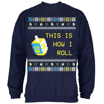 Hanukkah This is How I Roll Dreidel Ugly Christmas Sweater Mens Sweatshirt