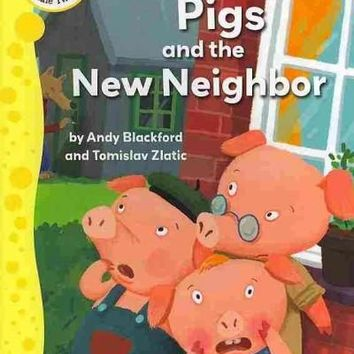 The Three Little Pigs and the New Neighbor (Tadpoles: Fairytale Twists)