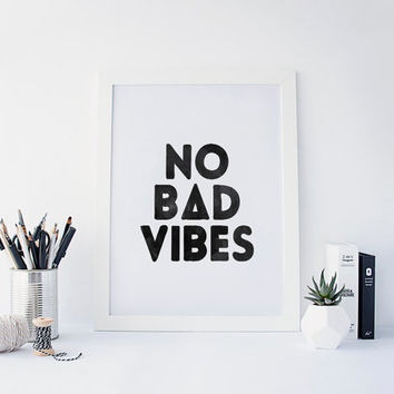 No bad vibes, no bad days, good vibes only, good vibes print, good vibes poster, positive vibes, positive quotes positive thinking quote art