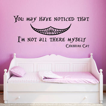Wall Decals Quotes Alice in Wonderland Wall Decal Quote Cheshire Cat Sayings You May Have Noticed That Vinyl Decals Nursery Home Decor AN643