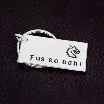 Fus Ro Dah  - Skyrim - Dragons - Video Games - Aluminum Key Chain