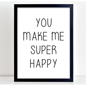 You Make Me Super Happy Print Motivational Poster Wall Art Print Kitchen Quote Motivation Famous Wall Sign Letters Home Decor  PP53