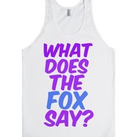 What Does The Fox Say-Unisex White Tank