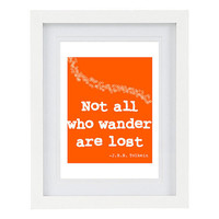 Not all who wander are lost, JRR Tolkein quote, Inspirational quote typography art print, customizable, 8 x 10 FREE AU shipping