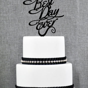 Best Day Ever Wedding Cake Topper in your Choice of Color, Modern Wedding Cake Topper, Unique Wedding Cake Topper