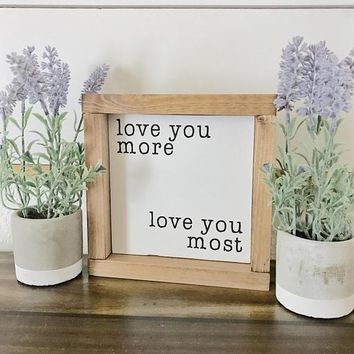 Love You More, Love You Most Sign