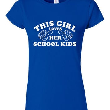 This Girl Loves Her School Kids!!!!  Awesome gift for a Teacher.