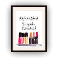 Life is short by the lipstick, 5 sizes, fashion  quote decal, Chanel lipsticks watercolor, picture Quotes, Printable Wall decor, decals deco