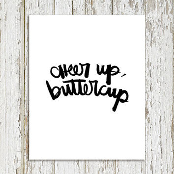 "Motivational Art, Handwritten Brush Script, Inspirational Print, ""Cheer Up, Buttercup"", Wall Art, Home Decor, Poster, Studio Art"