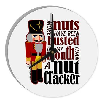 """More Nuts Busted - My Mouth 8"""" Round Wall Clock  by TooLoud"""