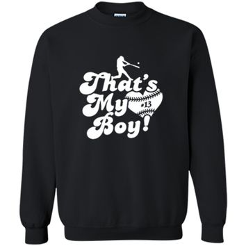 That's My Boy #13 Baseball Mom Baseball Dad T-shirt Printed Crewneck Pullover Sweatshirt