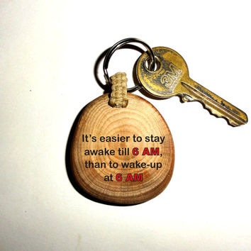 6 AM Wake Up Keychain Keyring Funny Quotes. Sleeping Key Ring Wood Slice. Beautiful Unique Key Chain Personalized Quote Name Keychain Keyfob