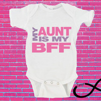 My Aunt is My BFF Gerber Onesuit ®