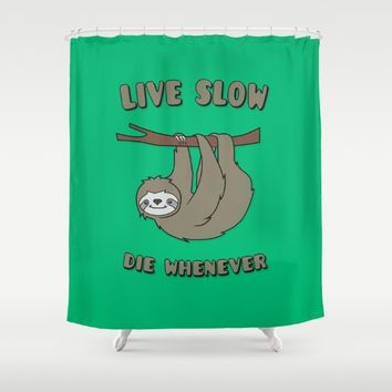 Funny & Cute Sloth 'Live Slow Die Whenever' Cool Statement / Lazy Motto / Slogan Shower Curtain by Badbugs_art | Society6