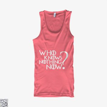 Who Knows Nothing Now, Game of Thrones Tank Top