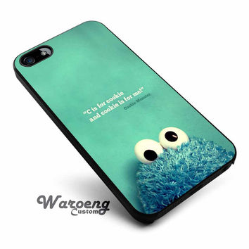 Cookie Monster Quotes iPhone 4s iphone 5 iphone 5s iphone 6 case, Samsung s3 samsung s4 samsung s5 note 3 note 4 case, iPod 4 5 Case