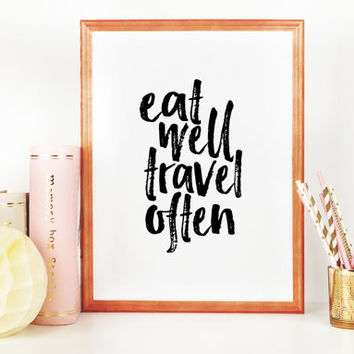 Eat Well Travel Often Print Printable Wall Art Travel quote Life Quotes Modern Wall Art Motivational Wall Art Decor Motivational Print Decor