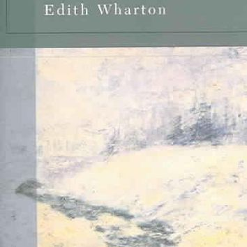 Ethan Frome And Selected Stories (Barnes & Noble Classics)