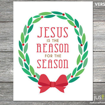 Jesus is the Reason for the Season - Christmas Poster Art Print - Choose Version