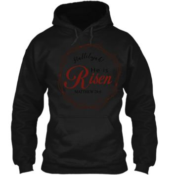 He is Risen Christian Easter Graphic T Shirt Bible Verse Pullover Hoodie 8 oz