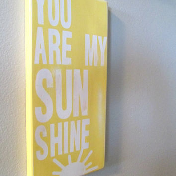 yellow neutral nursery SiGN... YoU ArE My SuNSHiNe... by Wreckd on Etsy ... ready to ship