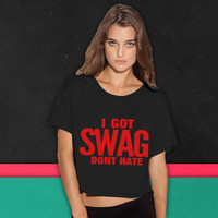 I GOT SWAG DON'T HATE boxy tee