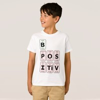 Be Positive Science Geek Nerd T-Shirt