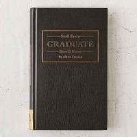 Stuff Every Graduate Should Know By Alyssa Favreau