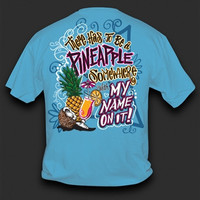 Sweet Thing Funny Pineapple Somewhere with my Name on It Girlie Bright T-Shirt