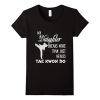 Women's Tae Kwon Do Daughter Shirt Breaks More Hearts Martial Arts Medium Black