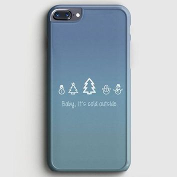Baby Its Cold Outside iPhone 7 Plus Case