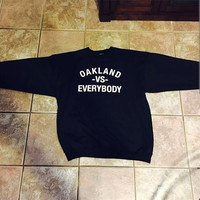 Unisex Oakland vs everybody crew neck made by port co available in small medium large xl  2x 3x 4x