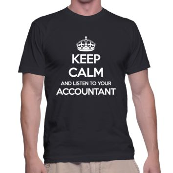 Keep Calm And Listen To Your Accountant Male Shirt
