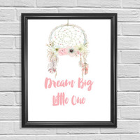 Typography Art Dreamcatcher print Nursery Art Floral Print Printable Art Dream Big Little One