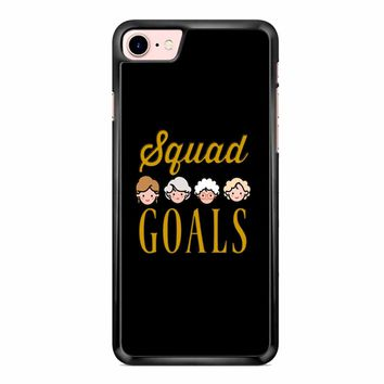 Squad Goals The Golden Girls iPhone 7 Case