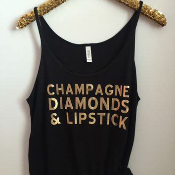 Champagne Diamonds & Lipstick- Slouchy Relaxed Fit Tank - Ruffles with Love - Fashion Tee - Graphic Tee