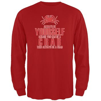 Always Be Yourself Crab Red Adult Long Sleeve T-Shirt