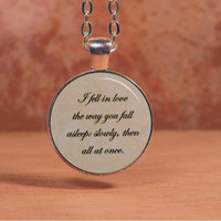 The Fault in Our Stars John Green Fell in Love the Way You Fall Asleep Text Pendant Necklace Inspiration Jewelry