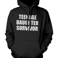 Teenage Daughter Survivor Unisex Hoodie - Funny Mother's and Father's Day Gift