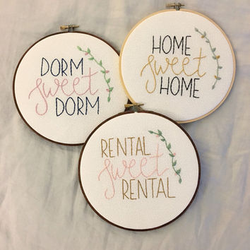 Home Sweet Home, Dorm Sweet Dorm, Housewarming Gift, Wedding Gift, Custom Made, Hand Stitched, Hand Embroidery, Wall Decor, Gallery Wall
