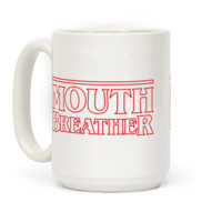 MOUTH BREATHER PARODY MUG